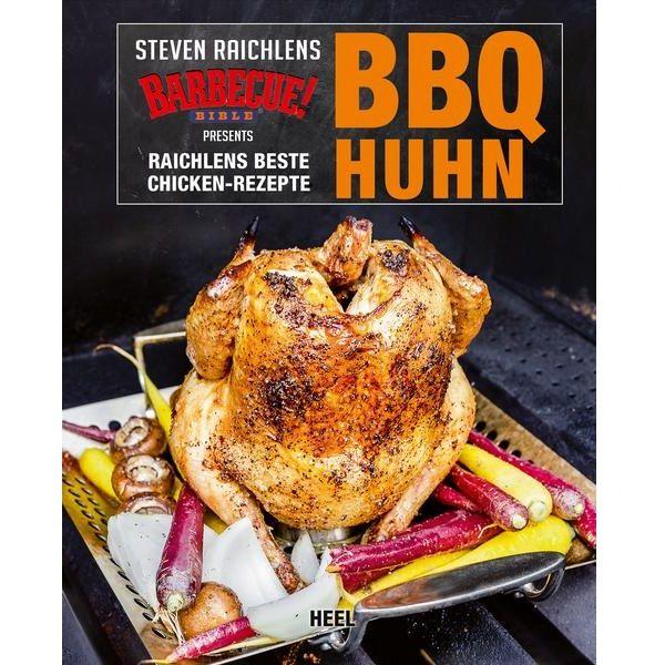 Raichlen: BBQ Huhn Raichlens beste Geflügel-Rezepte 35124